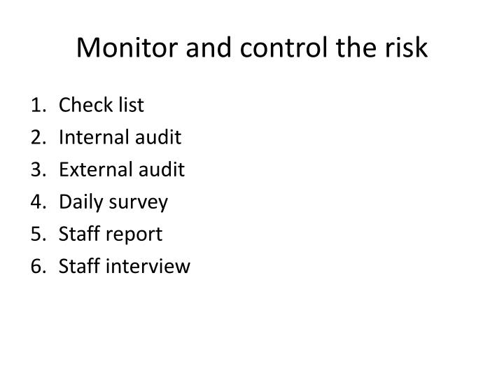 Monitor and control the risk