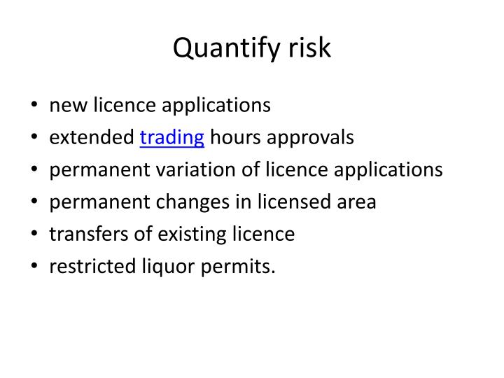 Quantify risk
