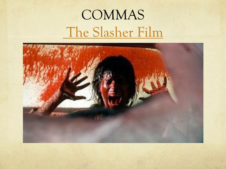Commas the slasher film