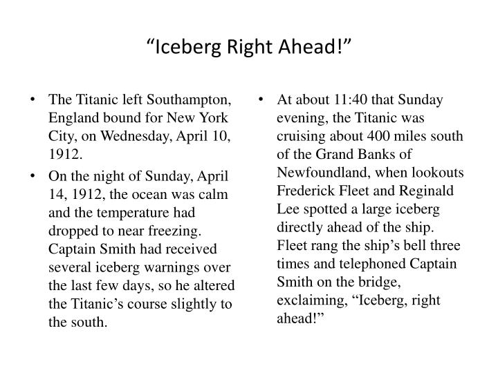 """Iceberg Right Ahead!"""