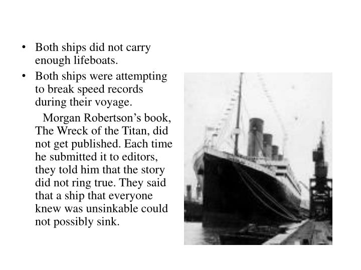 Both ships did not carry enough lifeboats.