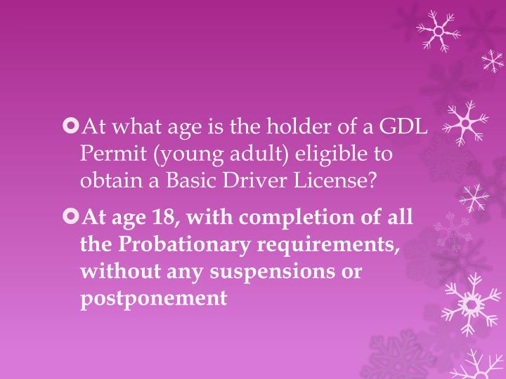 At what age is the holder of a GDL Permit (young adult) eligible to obtain a Basic Driver License?