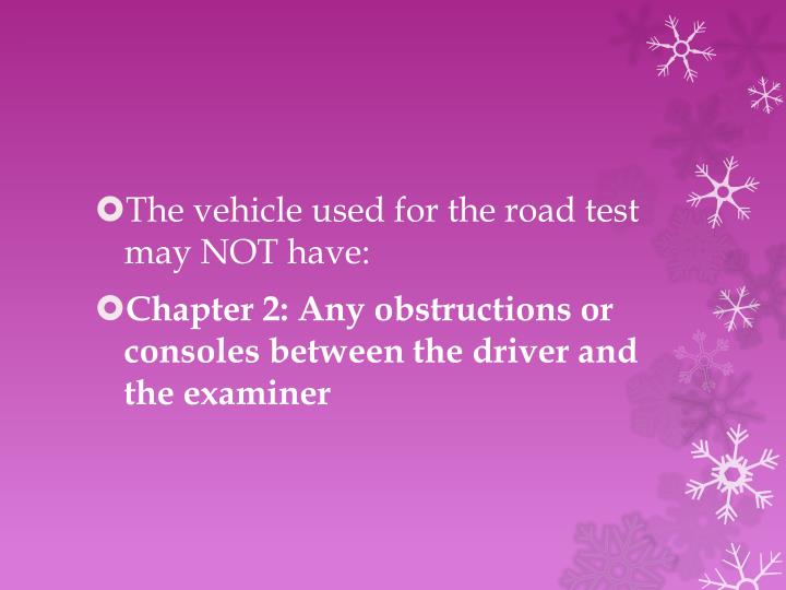 The vehicle used for the road test may NOT have: