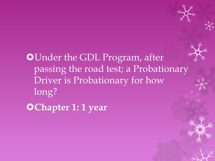 Under the GDL Program, after passing the road test; a Probationary Driver is Probationary for how long?