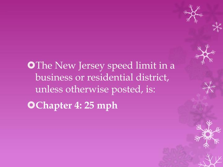 The New Jersey speed limit in a business or residential district, unless otherwise posted, is: