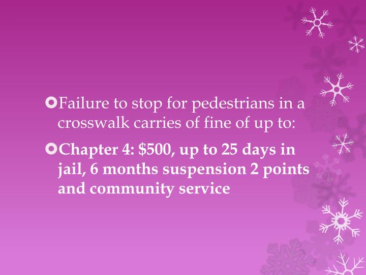 Failure to stop for pedestrians in a crosswalk carries of fine of up to: