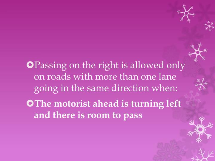 Passing on the right is allowed only on roads with more than one lane going in the same direction when: