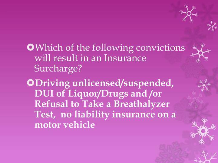 Which of the following convictions will result in an Insurance Surcharge?