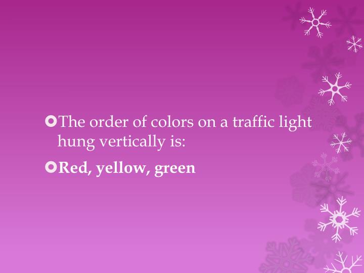 The order of colors on a traffic light hung vertically is: