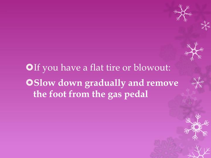 If you have a flat tire or blowout: