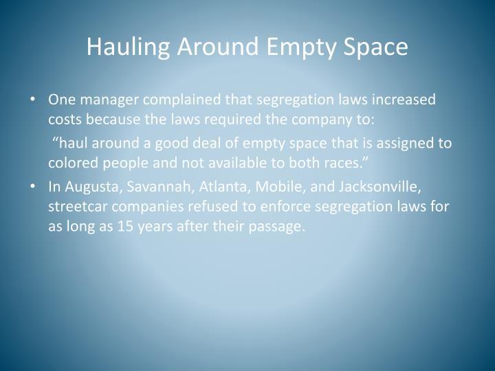 Hauling Around Empty Space