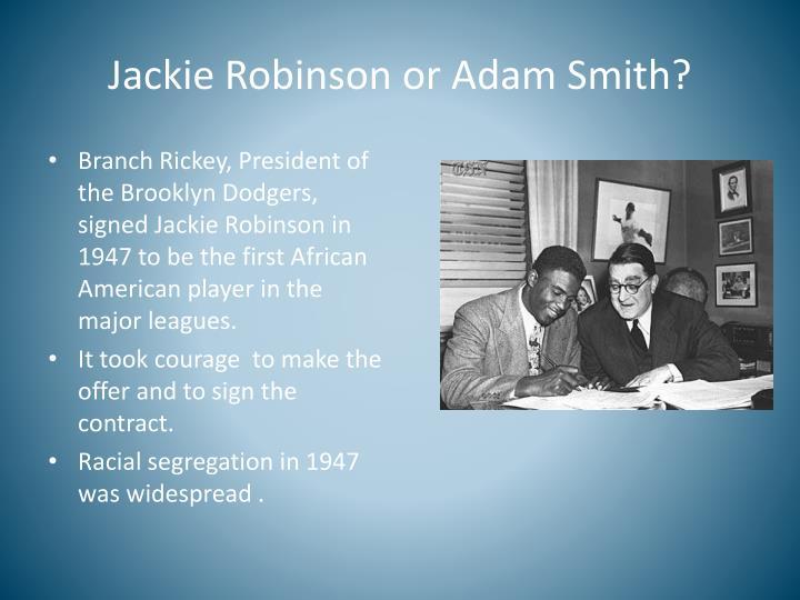 Jackie Robinson or Adam Smith?