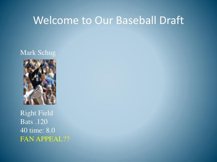 Welcome to Our Baseball Draft