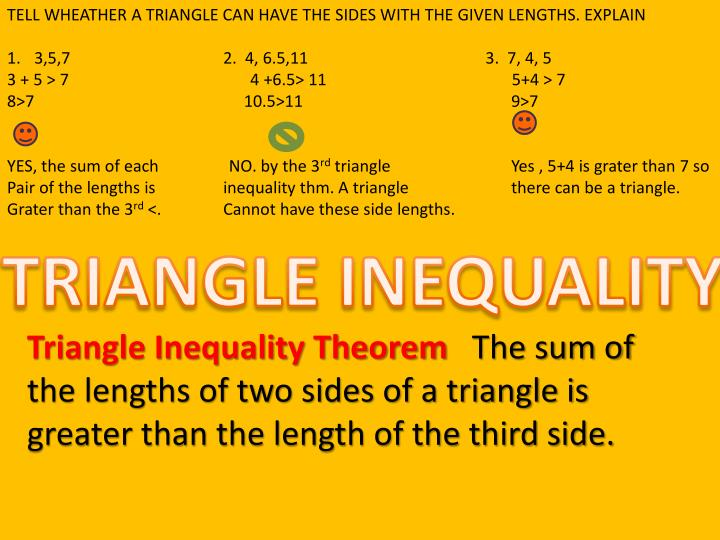 TELL WHEATHER A TRIANGLE CAN HAVE THE SIDES WITH THE GIVEN LENGTHS. EXPLAIN
