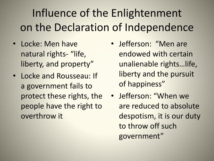 enlightenment influences on the declaration of How are the ideals of the enlightenment expressed in the declaration of the  rights of man and the citizen and how can the influence of jefferson and the.