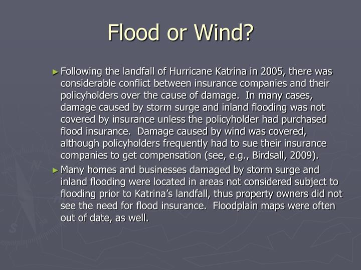 Flood or Wind?