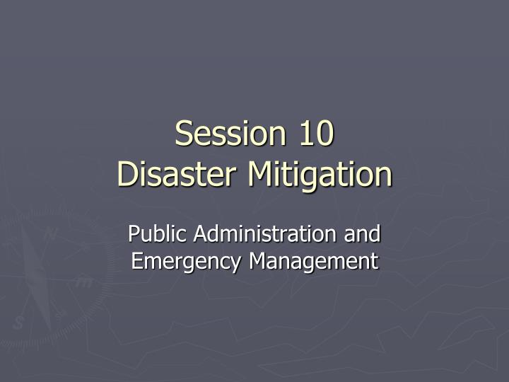 Session 10 disaster mitigation