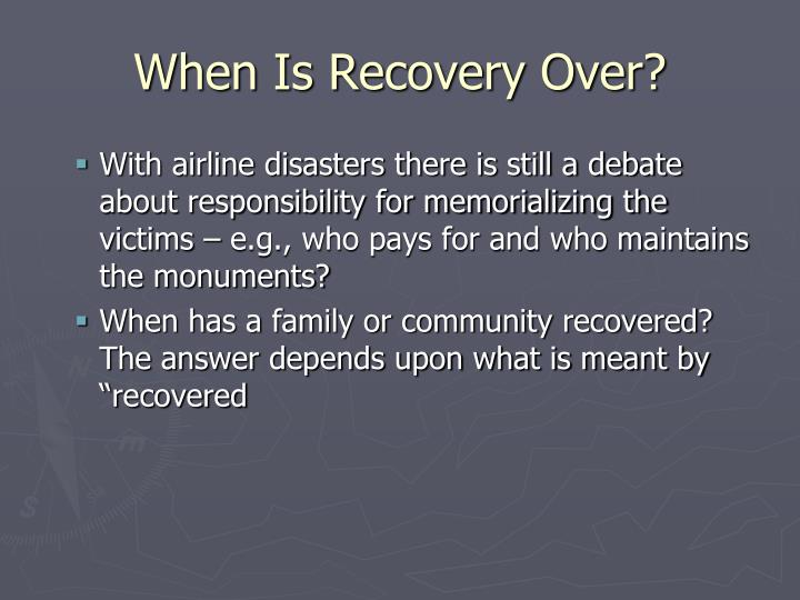 When Is Recovery Over?