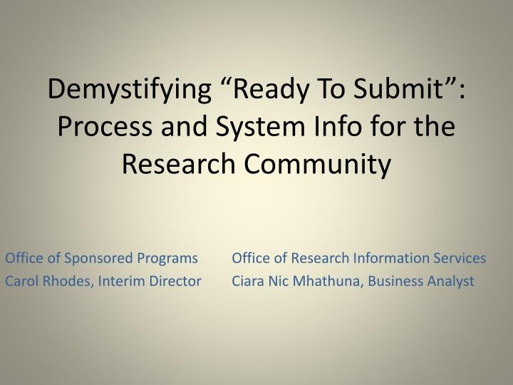 Demystifying ready to submit process and system info for the research community