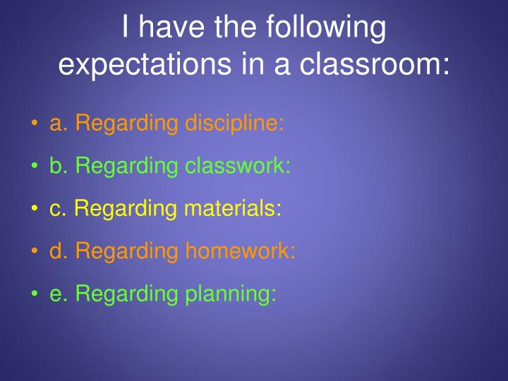 I have the following expectations in a classroom: