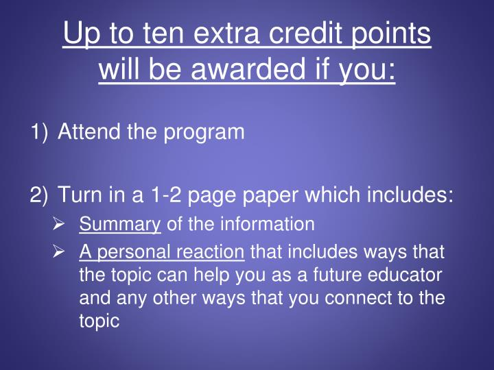 Up to ten extra credit points