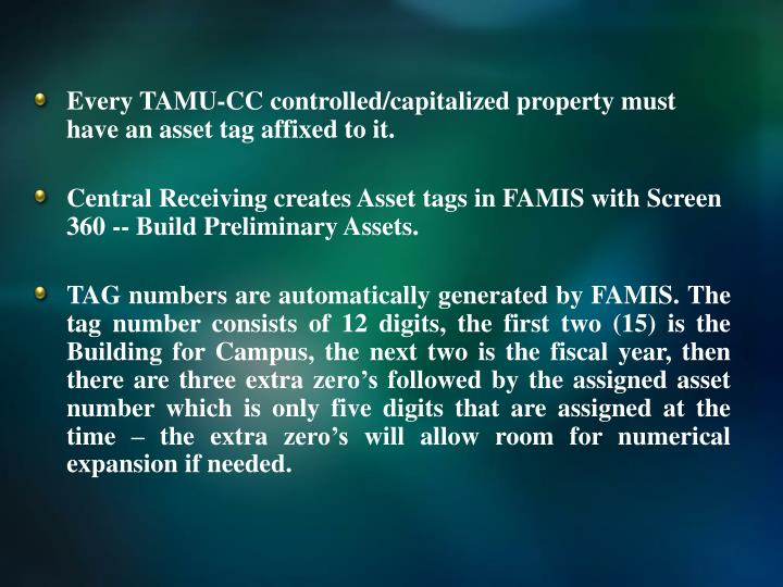 Every TAMU-CC controlled/capitalized property must have an asset tag