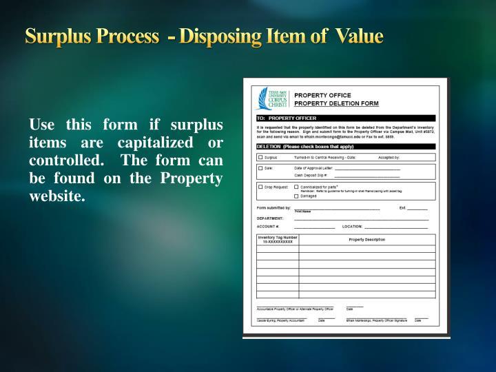 Surplus Process  - Disposing Item of  Value