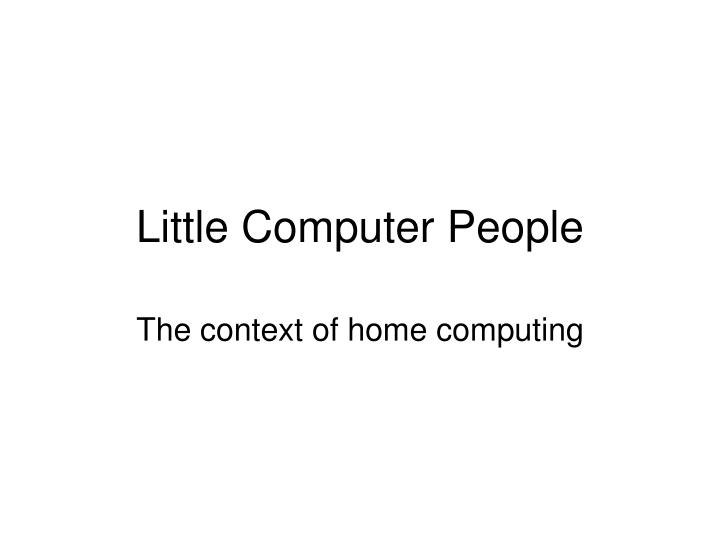 Little computer people