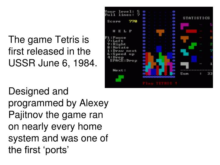 The game Tetris is