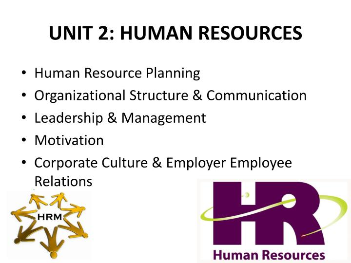 UNIT 2: HUMAN RESOURCES