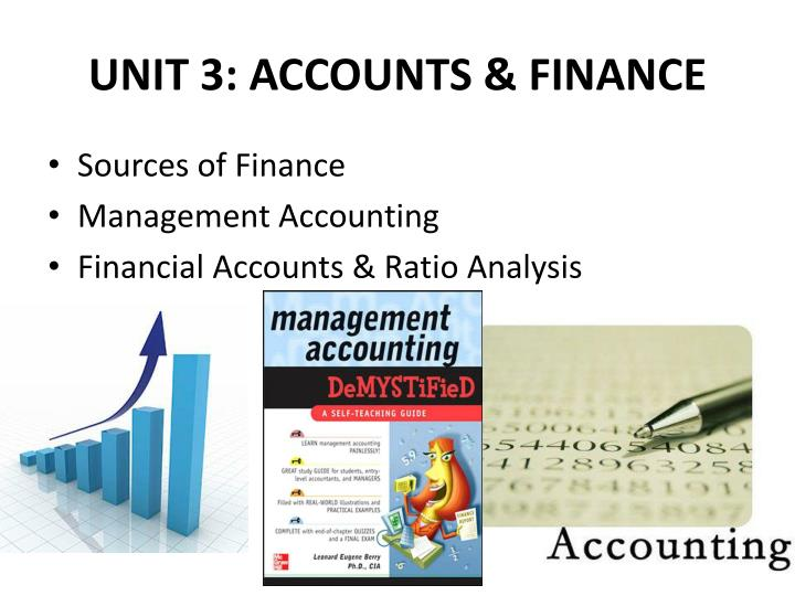 UNIT 3: ACCOUNTS & FINANCE