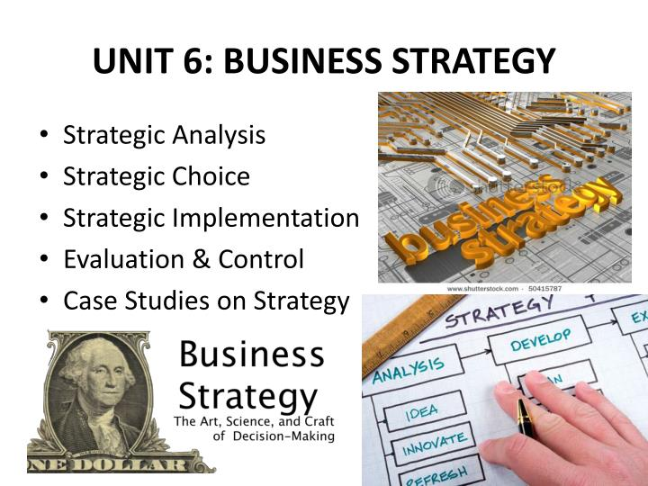 UNIT 6: BUSINESS STRATEGY