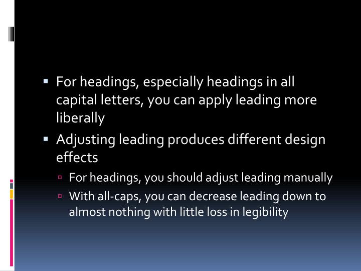 For headings, especially headings in all capital letters, you can apply leading more liberally