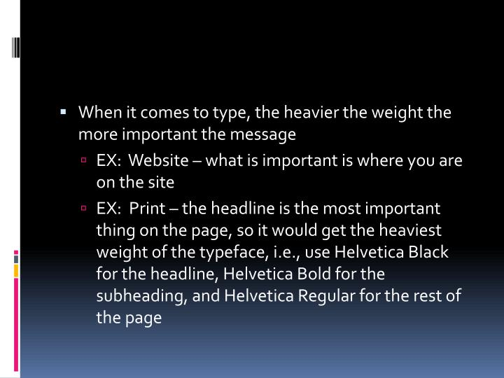 When it comes to type, the heavier the weight the more important the message