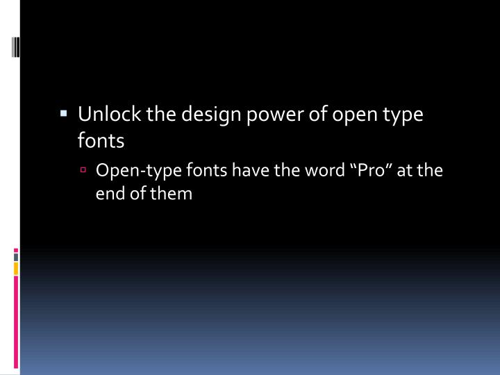 Unlock the design power of open type fonts