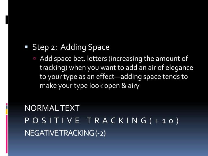 Step 2:  Adding Space