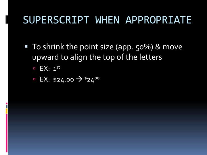 SUPERSCRIPT WHEN APPROPRIATE