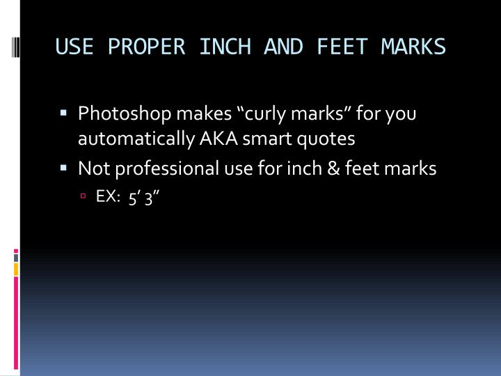 USE PROPER INCH AND FEET MARKS