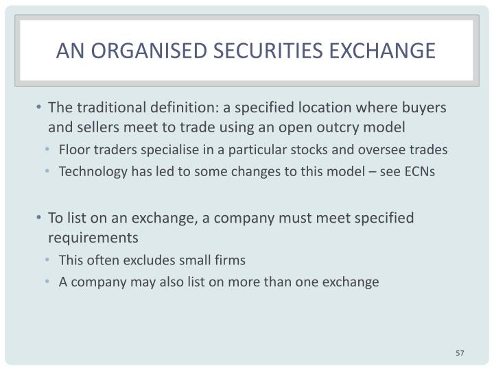 An organised securities exchange