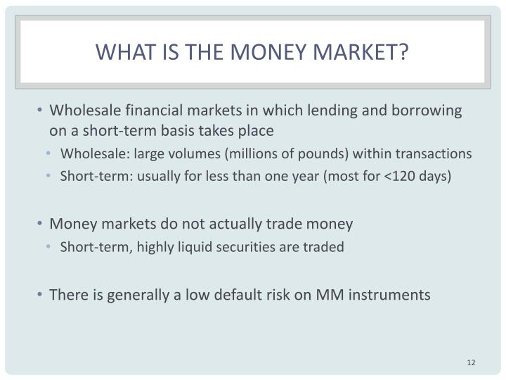 What is the money market?