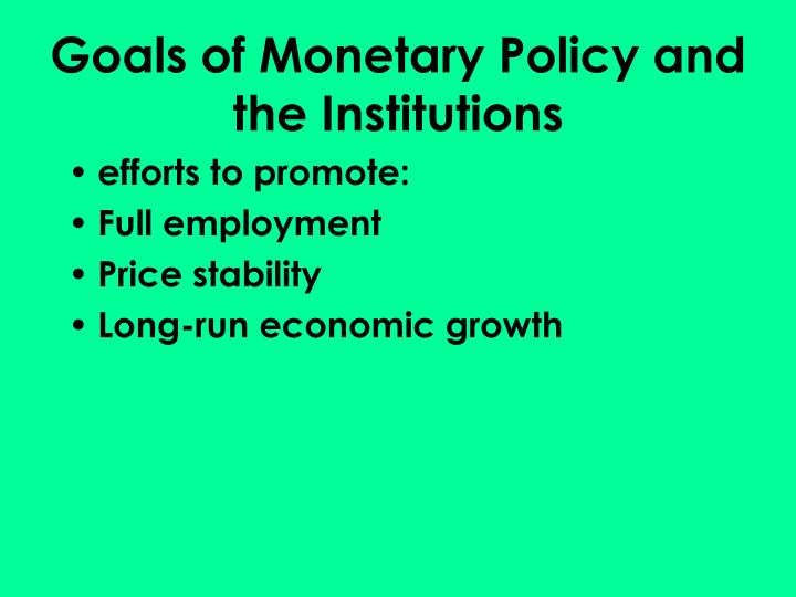 Goals of Monetary Policy and the Institutions