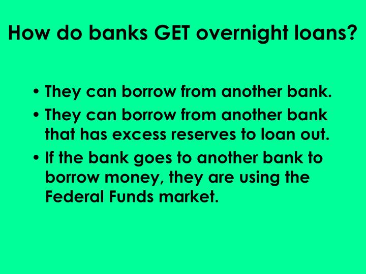 How do banks GET overnight loans?