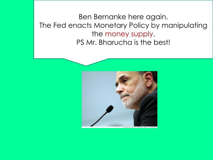 Ben Bernanke here again.