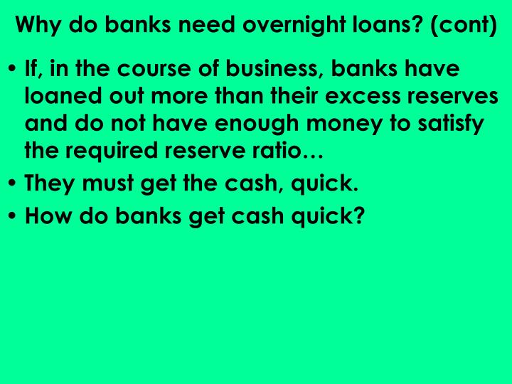 Why do banks need overnight loans