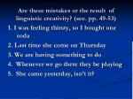 are these mistakes or the result of linguistic creativity see pp 49 53