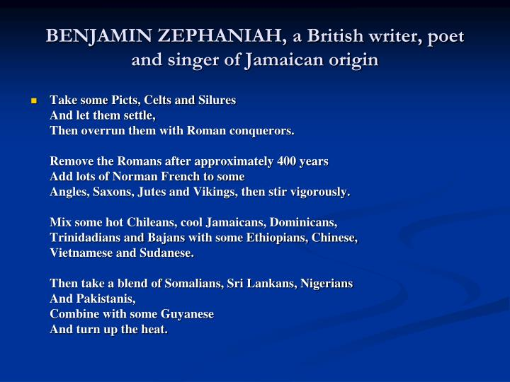 BENJAMIN ZEPHANIAH, a British writer, poet and singer of Jamaican origin