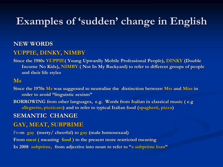 Examples of 'sudden' change in English