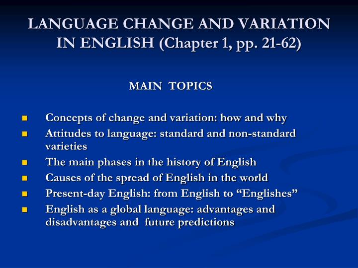 LANGUAGE CHANGE AND VARIATION IN ENGLISH (Chapter 1, pp. 21-62)
