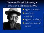 lintonm kwesi johnson a jamaican poet born in 1952