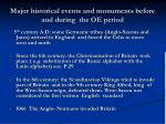 major historical events and monuments before and during the oe period